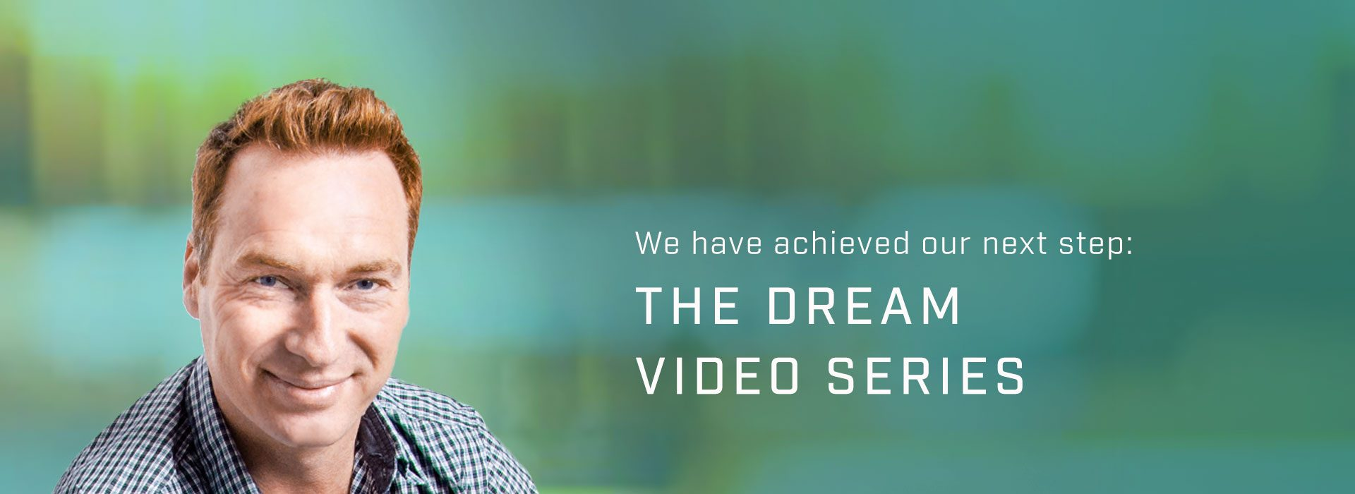 THE DREAM Video Series